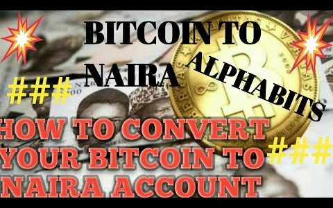 CONVERT YOUR BITCOIN TO NAIRA WITH ALPHABITS THE NO.1 BITCOIN MERCHANT IN NIGERIA