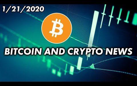Bitcoin & Cryptocurrency News 1/21/2020