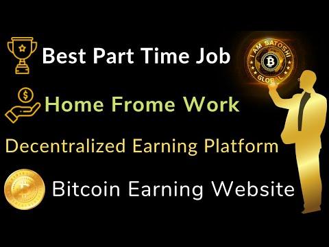 Best Part Time Job Home Frome Work Iamsatoshi global Decentralized Earning Platform Bitcoin Earning