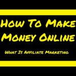 How To Make Money Online In 2020 - What Is Affiliate Marketing