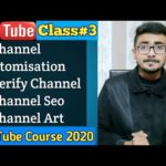 How to Earn Money Online with YouTube in 2020 | Customise Channel| YouTube Course 2020 | Class#3