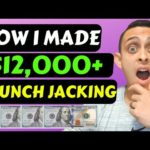 12K in 2 Weeks w/Clickbank | HOW TO MAKE MONEY ONLINE AS FAST AS POSSIBLE (Launch Jacking Tutorial)