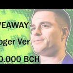 🔴Bitcoin Cash Ceo Roger Ver Announce BCH Giveaway🔴