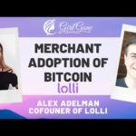 Merchant and Consumer Adoption of Bitcoin - Interview with Alex Adelman the Co-Founder of Lolli