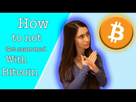 How to not get scammed with Bitcoin