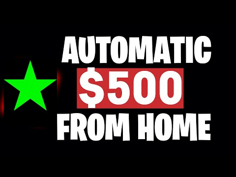 EARN $500 FROM HOME AUTOMATICALLY (Make Money Online For Free)