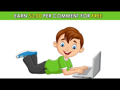 Get $3.00 Per Comment For Free (Make Money Online)
