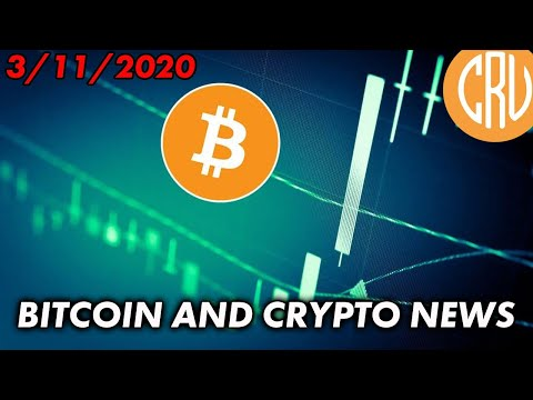 Bitcoin and Cryptocurrency News 3/11/2020