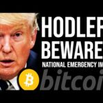 TRUMP NATIONAL EMERGENCY!! Bitcoin HODLers Beware, MakerDAO collapsing?