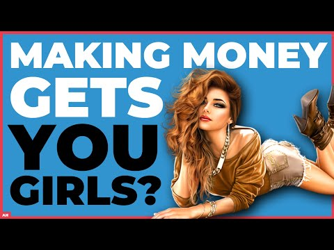 Does Making Money Online Get You Girls?