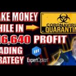 $16,640 Profit Trading While In Quarantine With Expert Option! Make Money Online Trading!