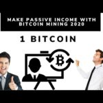 How to Make Passive Income With Bitcoin Mining 2020 Without Investment