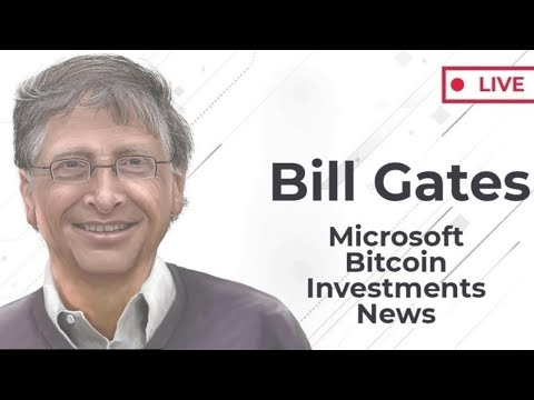 Bill Gates about Bitcoin Halving, Investments News and BTC price