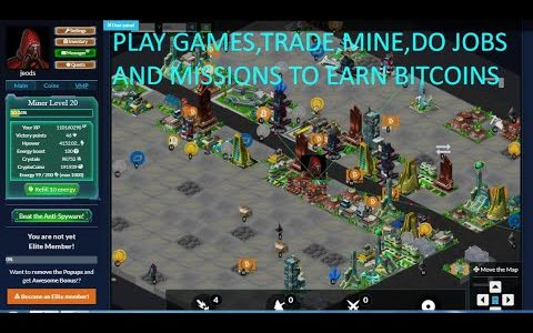 EARN BITCOIN BY PLAYING GAME,MINING,TRADING,DOING JOBS AND MISSIONS