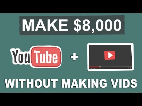 Make $8,000 Per Month On YouTube Without Making videos - Make Money Online