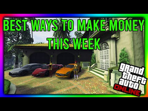 GTA 5 Online - THE BEST WAYS TO MAKE MONEY THIS WEEK!! Money Making Rating 5/10