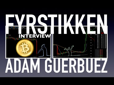 Fyrstikken Interviews Adam Guerbuez on Bitcoin Price action & predictions