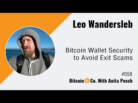 Leo Wandersleb: Bitcoin Wallet Security to Avoid Exit Scams (Audio only)