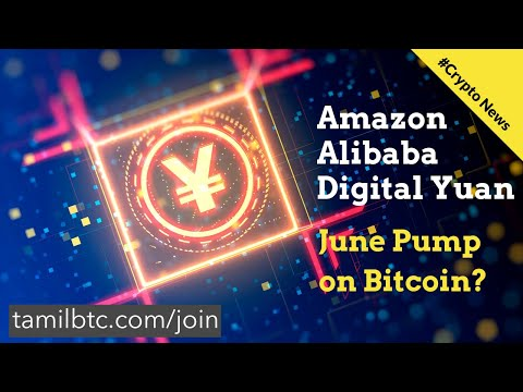 Amazon | Alibaba News | Digital Yuan | After Bitcoin Golden Cross | June Pump