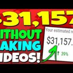 EARN $31,157 For FREE Without Making Videos (SECRET METHOD) Make Money Online