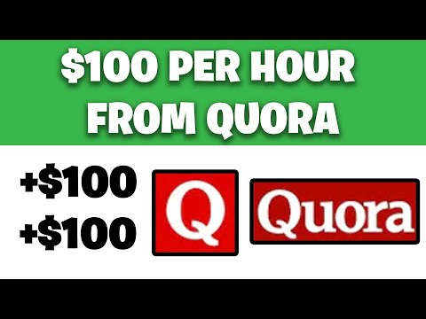 Make $100 PER HOUR FROM QUORA FOR FREE [Make Money Online]