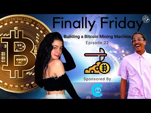 Building a Bitcoin Mining Machine: CryptoFinally Friday Ep 22