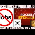 WOW! STOCKS ROCKET WHILE NO JOBS? FREE MONEY TO MOON BITCOIN XRP & ALTCOINS!
