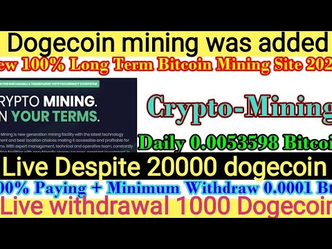 Crypto-Mining added Dogecoin mining with a deposit of 20,000 Dogecoin minimum withdrawal 500 Dogecoi