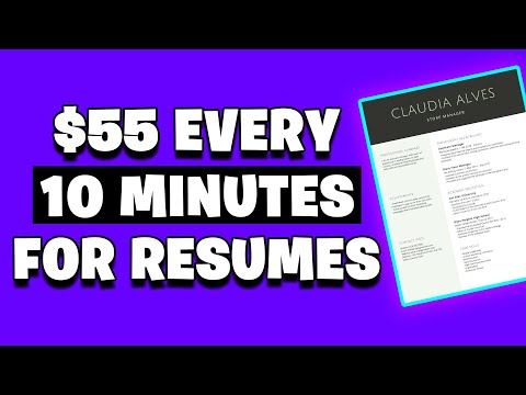 EARN $55 EVERY 10 MINUTES FOR RESUMES [Make Money Online]