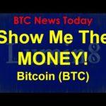 BTC News Today 2020: Show me the MONEY! Bitcoin (BTC)