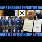 TRUMP'S ENCODED EXECUTIVE ORDER! SIGNALS A.I BITCOIN XRP ALTCOINS & NO JOBS FOR COLLEGE GRADUATES!