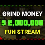 GTA Online GRINDING MONEY $2,000,000 + FUN STREAM