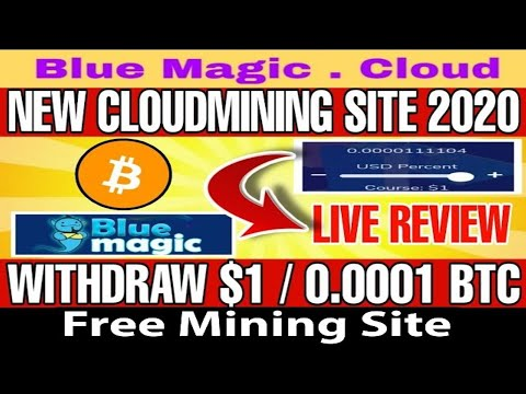 Bluemagic.cloud Review | New CloudMining Site 2020 | New Bitcoin Mining Site 2020 |