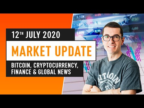 Bitcoin, Cryptocurrency, Finance & Global News - July 12th 2020