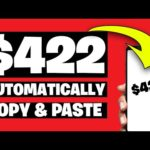 Make $422 AUTOMATICALLY For Copy & Pasting [Make Money Online]