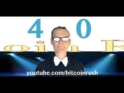Bitcoin Rush-40 w/ ProTipHQ, BitSwitch, JuanS.Galt, SuperNet, NASDAQ-X-Stream