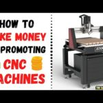 How to Make Money Online By Promoting CNC Machines 💰