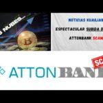 😤 AttonBank SCAM | Subida espectacular del Bitcoin | Buenas Noticias Kuailian