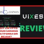 Vixes Review - (2020) Legit Crypto Cloud Mining Platform Or Huge Scam?