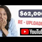 💰$62,000 Profit On YouTube Re Uploading Videos On Youtube - Make Money Online