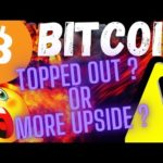 🔥BITCOIN TOPPED OUT or HIGHER TO GO!?🔥 BTC charts Crypto price prediction, analysis, news, trading