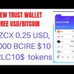 NEW Trust Wallet Free USD  Bitcoin 1 ZCX 0 25 USD,1,000 BCIRE $10,CRLC10$ instant tokens