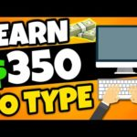 Get Paid $350 Typing for FREE & WORLDWIDE! (Make Money Online)
