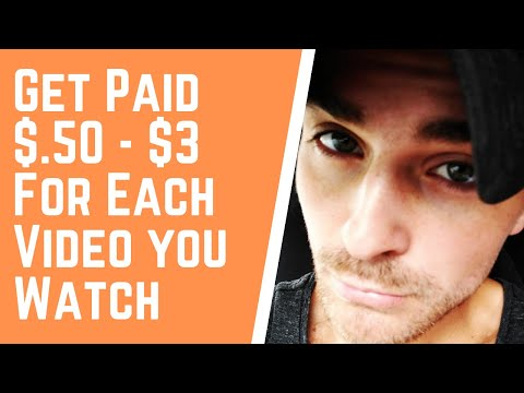Get Paid $.50 - $3 For Each Video You Watch (Make Money Online 2020)