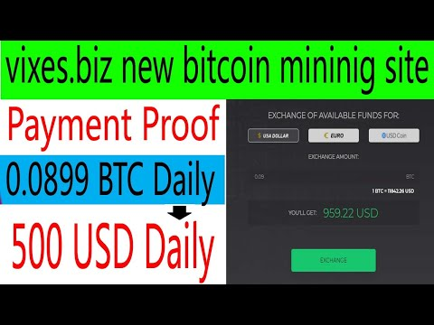 vixes.biz New bitcoin mining site payment proof 100 usd daily