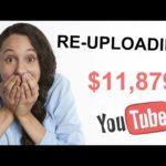 Make $11,879 Re Uploading Videos On YouTube In 2020 ( Make Money Online )