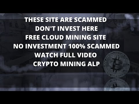 4 SCAMMED  BITCOIN MINING SITE    FREE CLOUD MINING SITE   SCAMMED ALERT  DON'T INVEST    2020