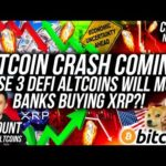 BUY THESE 3 DEFI ALTCOINS! WARNING Bitcoin CRASH Coming!? BANKS BUYING XRP?! Crypto News