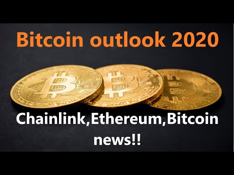 Bitcoin NEWS! Bitcoin Price outlook 2020, Ethereum, Chainlink