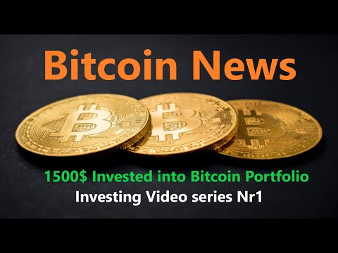 Bitcoin News, Invested 1500$, Investing VLOG 1